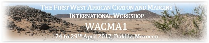 #geocongress  WACMA1 — The First West African Craton and Margins International Workshop DAKHLA, Morocco 24 Apr 2017 - 29 Apr 2017. During the last decade a large amount of new results has been published on the geology of the WAC, particularly of its northwestern parts, including the petrology and structure of the Archean and Paleoproterozoic Reguibat Arch, the geophysical properties of the WAC, its vertical movements...