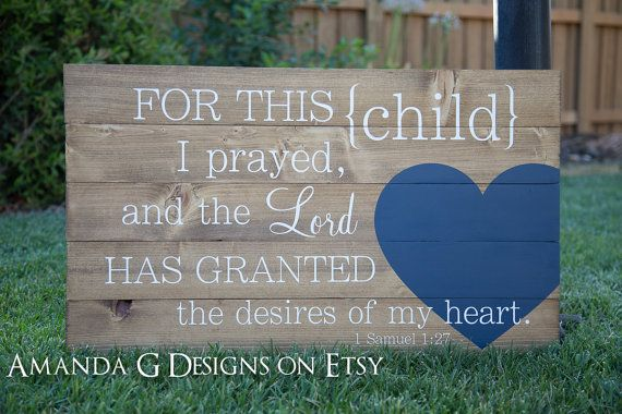 For this child I prayed, and the Lord has granted the desires of my heart. 1 Samuel 1:27 Wood Sign Nursery Decoration with Wrap-Around Heart