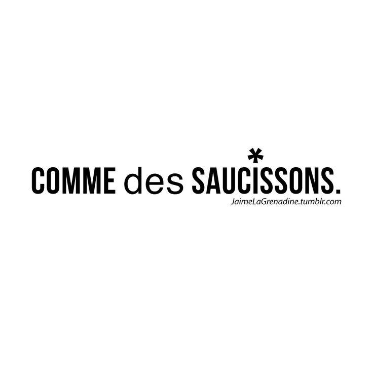 Comme des saucissons - #JaimeLaGrenadine >>> https://www.facebook.com/ilovegrenadine >>> https://instagram.com/jaimelagrenadine_off