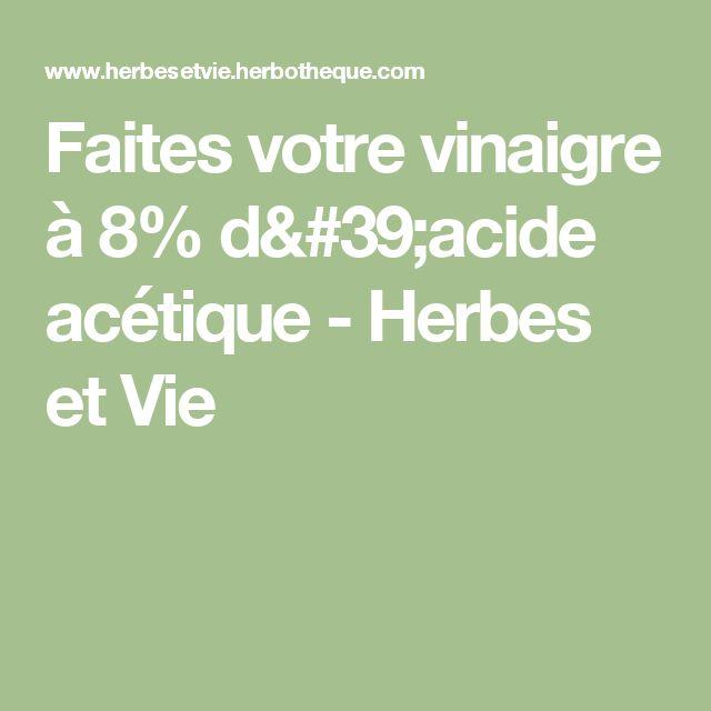 Faites votre vinaigre à 8% d'acide acétique - Herbes et Vie