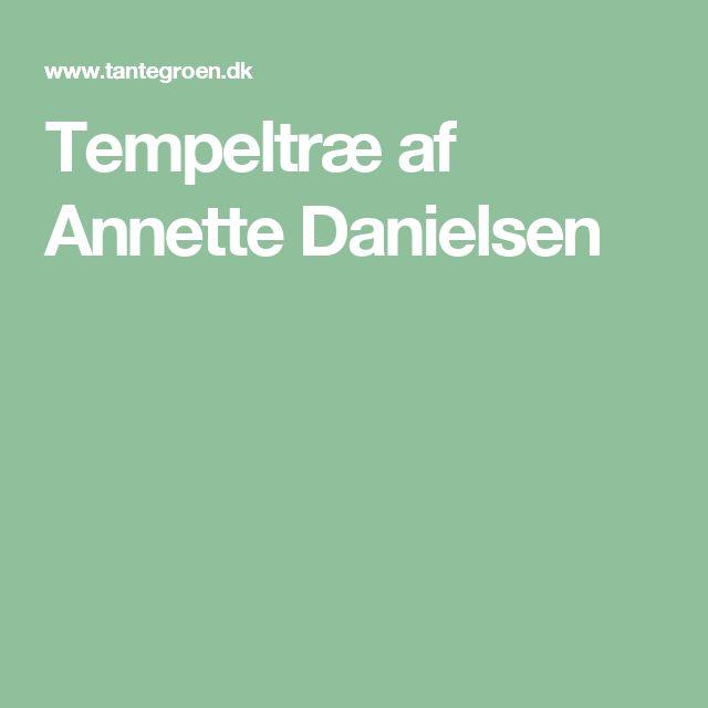 Tempeltræ af Annette Danielsen