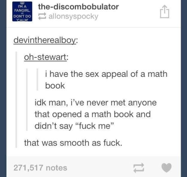 This very relatable pick-up line: | 17 Tumblr Posts You'll Get If You Were Never All That Good At Math