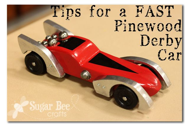 here's how to make your cub scout car fast - - Sugar Bee Crafts: Tips for a FAST Pinewood Derby Car