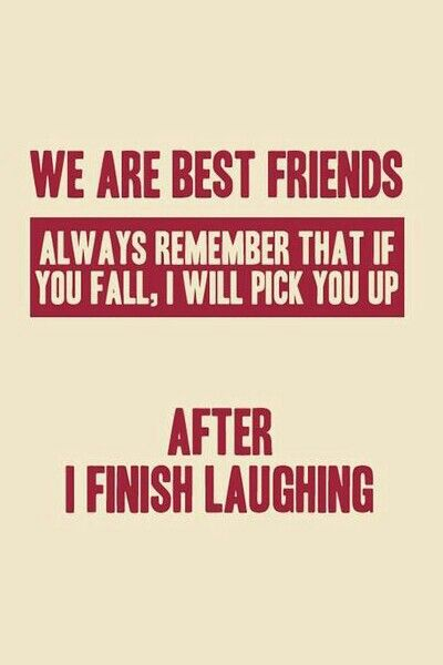 Best Friend English Sayings : We are best friends always remember that if you fall i