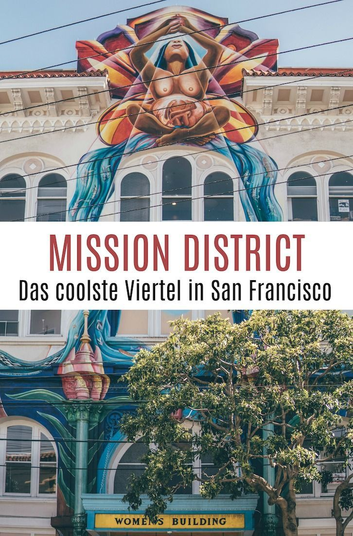 Mission District Meine Tipps Fur Das Coolste Stadtviertel In San