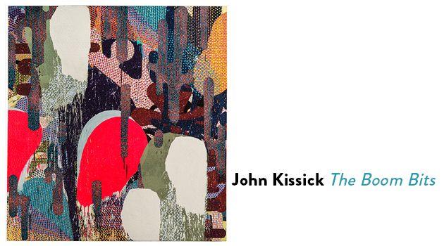 John Kissick: The Boom Bits | NOV 5 - DEC 31, 2016