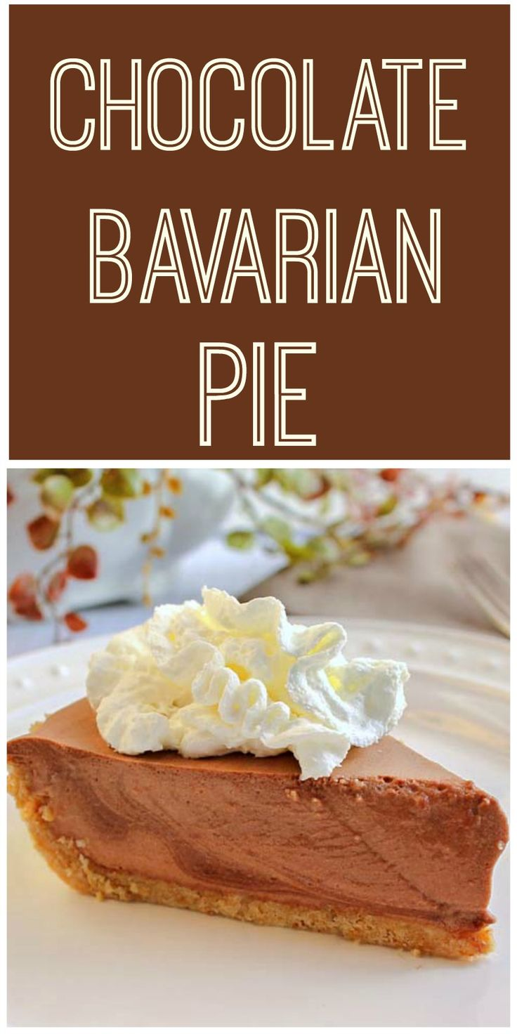 Deser williams pictures to pin on pinterest - Chocolate Bavarian Pie This Pie Is Cool Smooth And Luscious That S What Happens