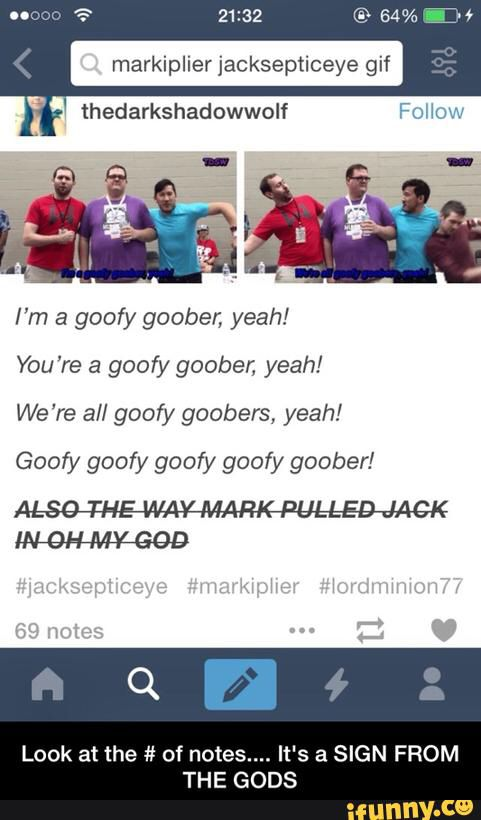 GOOFY GOOFY GOOFY GOOFY GOOBERS YEAH!! The fact that I get this just recaps how I watch too many animated films