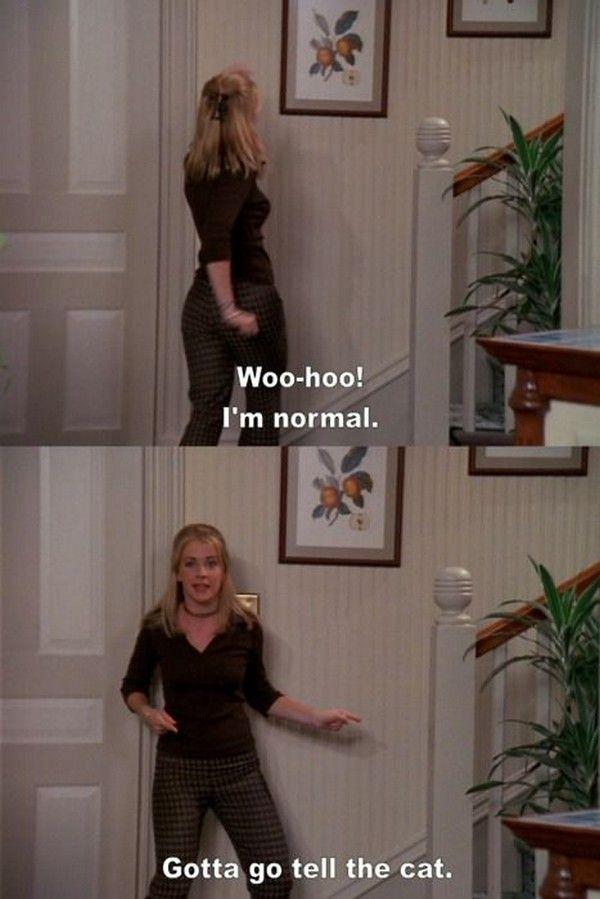 """Sabrina the Teenage Witch. """"Woo-hoo, I'm normal! ...Gotta go tell the cat."""""""