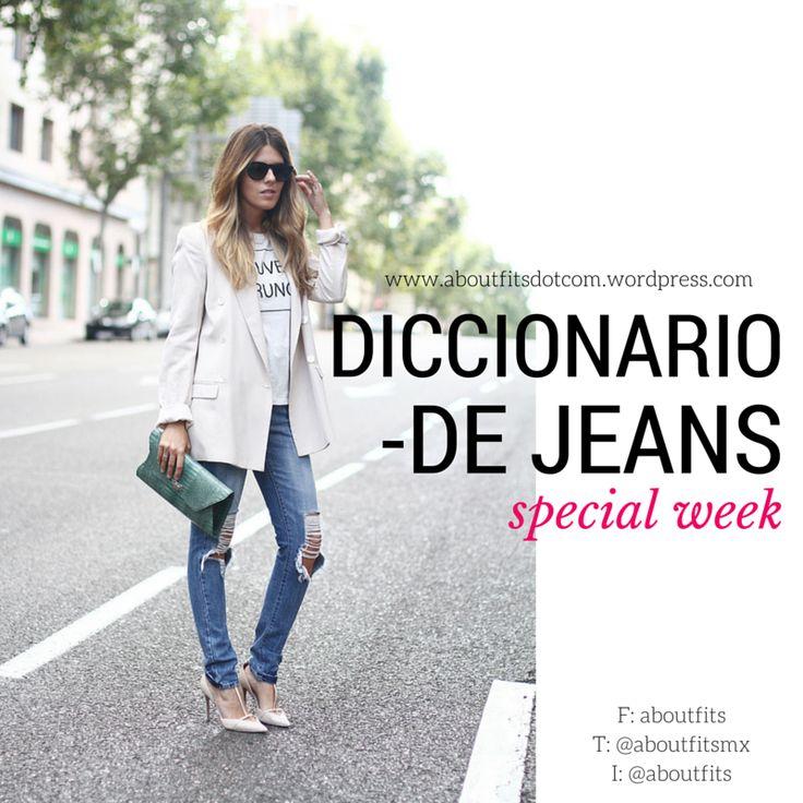 Diccionario jeans | Special Week | Fashion & Style Blog