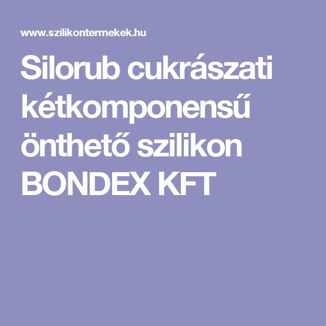 Silorub cukrászati kétkomponensű önthető szilikon BONDEX KFT