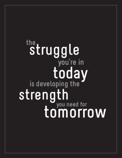 The #struggle you're in today is developing the #strength you need for tomorrow.