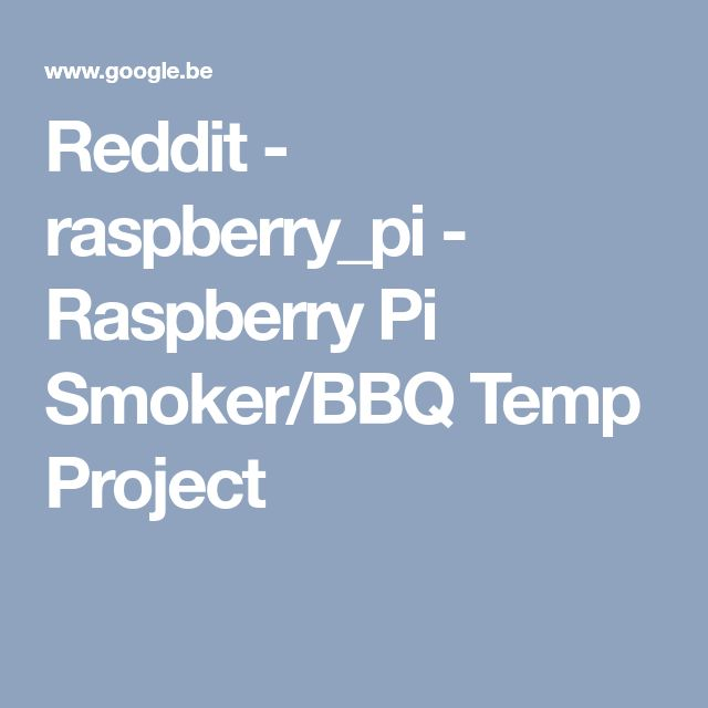 Reddit - raspberry_pi - Raspberry Pi Smoker/BBQ Temp Project
