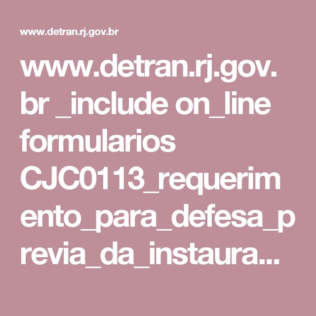 www.detran.rj.gov.br _include on_line formularios CJC0113_requerimento_para_defesa_previa_da_instauracao_de_processo_de_penalidade_de_suspensao_do_direito_de_dirigir_comissao_vinte_pontos_27_08_2013.pdf