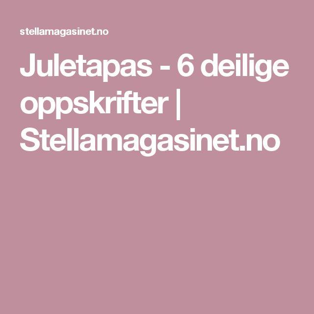 Juletapas - 6 deilige oppskrifter | Stellamagasinet.no