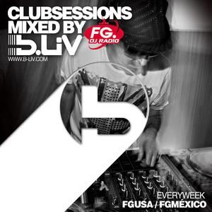 B-LIV Club Sessions 16 @ FG DJ Radio USA - México  --- B-Liv live from FG DJ Radio USA / MEXICO / Catch me on FG Dj Radio every week << The best electronic worldwide radio station. USA ►Monday at 1 a.m. (NY time - East Time) - 11 p.m (Pacific Time) on www.radioFGUSA.com MÉXICO ►Saturday at 1 a.m. (México time) on www.fgdjradiomexico.com