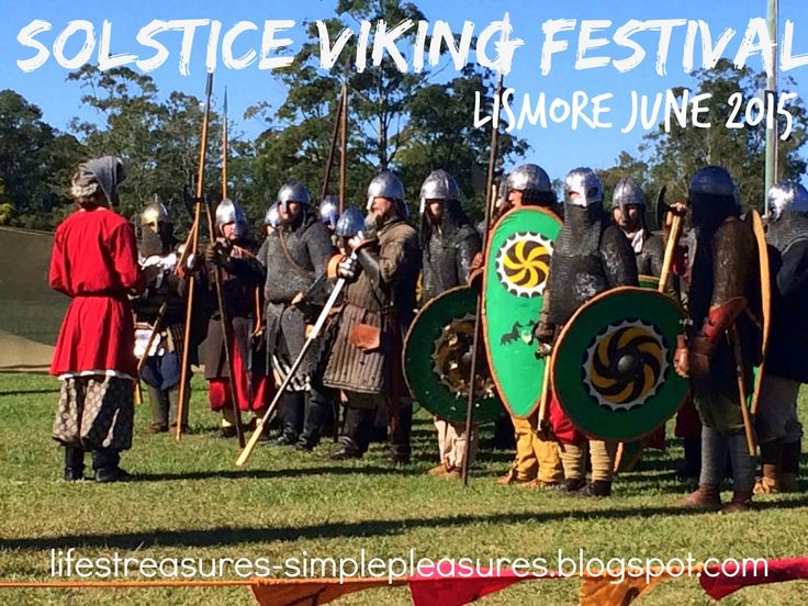 Life's Treasures & Simple Pleasures: Solstice Viking Festival