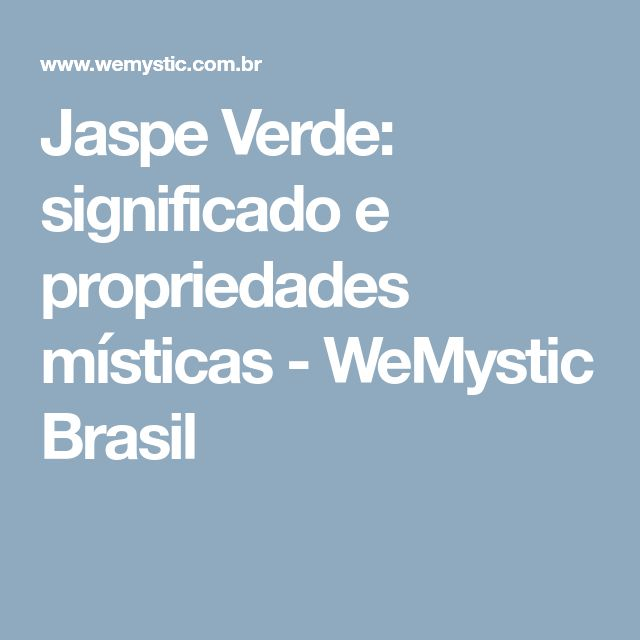 Jaspe Verde: significado e propriedades místicas - WeMystic Brasil