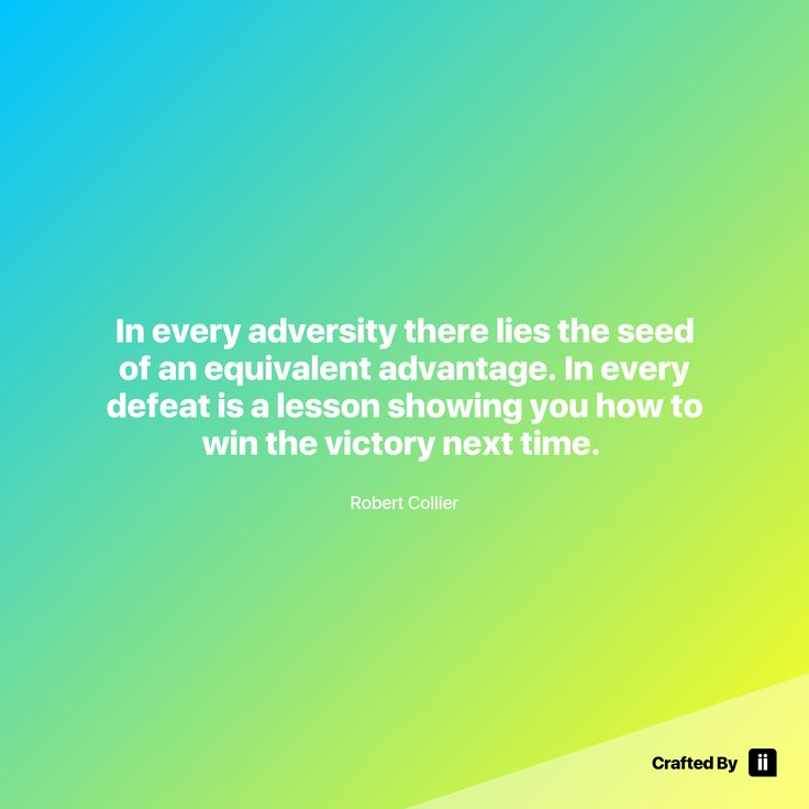 """""""In every adversity there lies the seed of an equivalent advantage. In every defeat is a lesson showing you how to win the victory next time. """" By Robert Collier #quotes #wordstoliveby #inspiration #inspirationalquote #motivation #quotestagram #quotesoftheday #beautiful"""