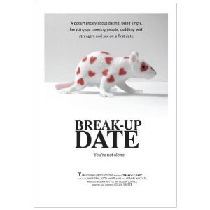Break-Up Date (2008) 90min: A documentary/romantic comedy about the awkward and uncertain time between relationships, when one is confronted with the dating world in a culture of speed dating, online dating and too much choice.