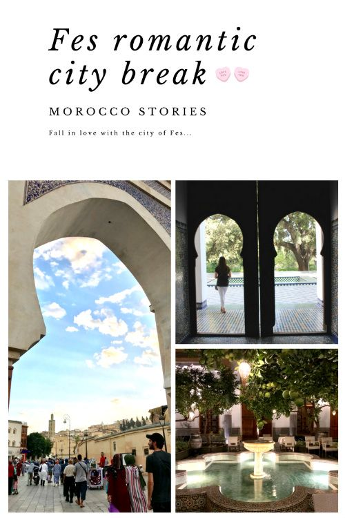 Make time for romance in the Moroccan city of Fes with some of my top travel sights