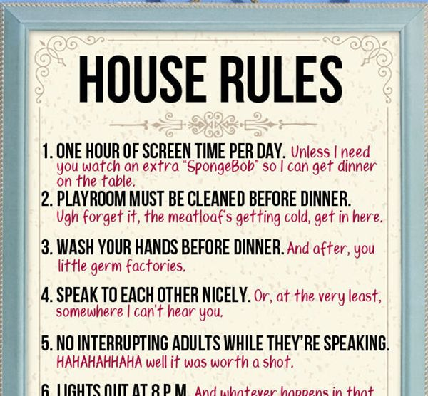 The (Real) Rules of the House (that we all live by)