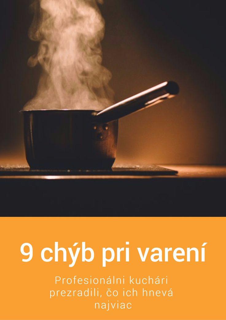 Robíte chyby pri varení? Profesionálni kuchári prezradili, čo ich hnevá najviac Ktoré prehrešky kuchárskych amatérov najviac vytáčajú profesionálov?