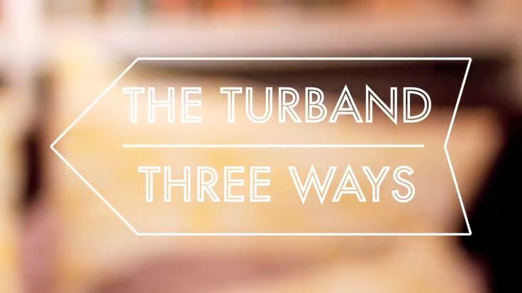 How To Tie A Turband: 3 Ways to rock your style