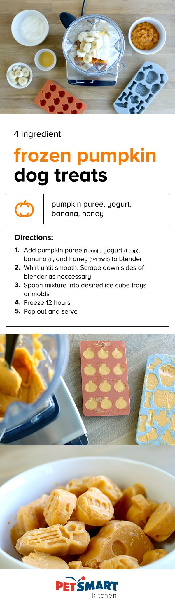 4 Ingredient Frozen Pumpkin Dog Treats. Blend, pour, and freeze. Just a few easy steps to a pumpkin treat your pup will love!   Recipe inspired from Dogvills blog. These treats should be tolerated by dogs who do not have allergies to any of the listed ingredients and are fat-tolerant. Some medical conditions and genetic diseases cause a dog to be fat-intolerant.