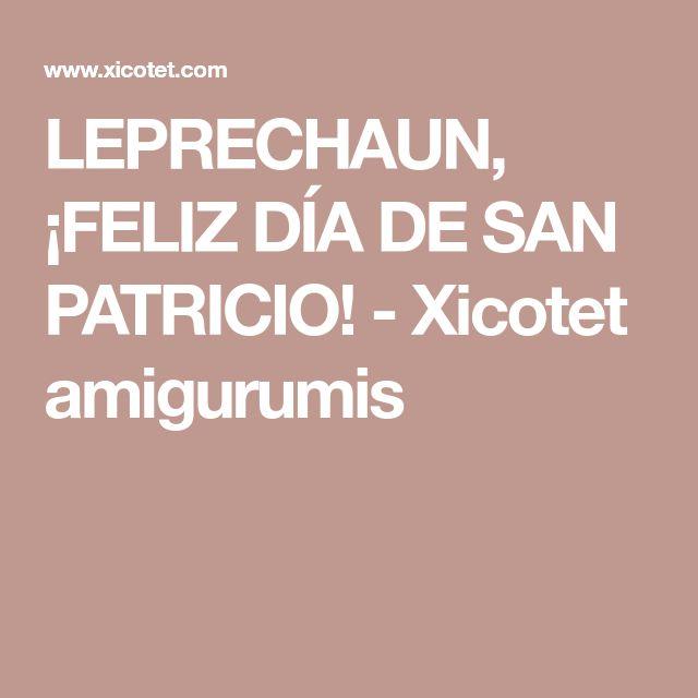 LEPRECHAUN, ¡FELIZ DÍA DE SAN PATRICIO! - Xicotet amigurumis