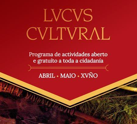 Programa Lucus Cultural 2017. Ocio en Galicia | Ocio en Lugo. Agenda actividades. Cine, conciertos, espectaculos