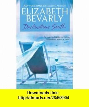 Destinations South (Silhouette Special Edition, No 557) (9780373470730) Elizabeth Bevarly , ISBN-10: 0373470738  , ISBN-13: 978-0373470730 ,  , tutorials , pdf , ebook , torrent , downloads , rapidshare , filesonic , hotfile , megaupload , fileserve