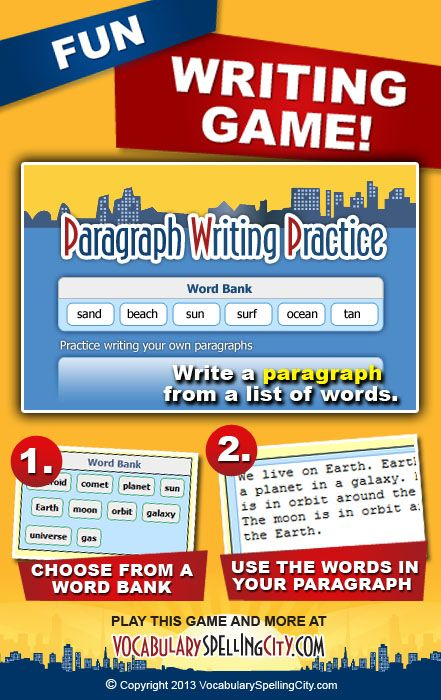 Use Paragraph Writing Practice on VocabularySpellingCity.com to allow students to create organized paragraphs using spelling and vocabulary words.