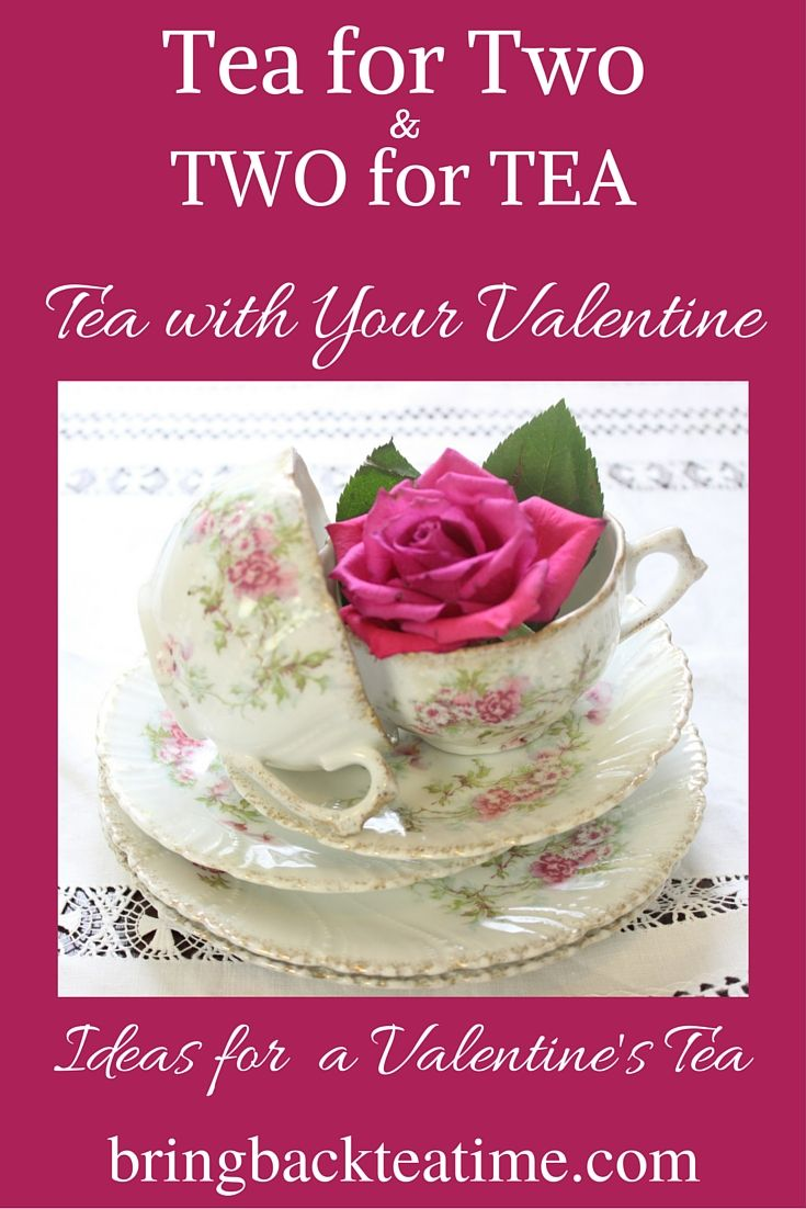 Ideas for a Tea with your Valentine.
