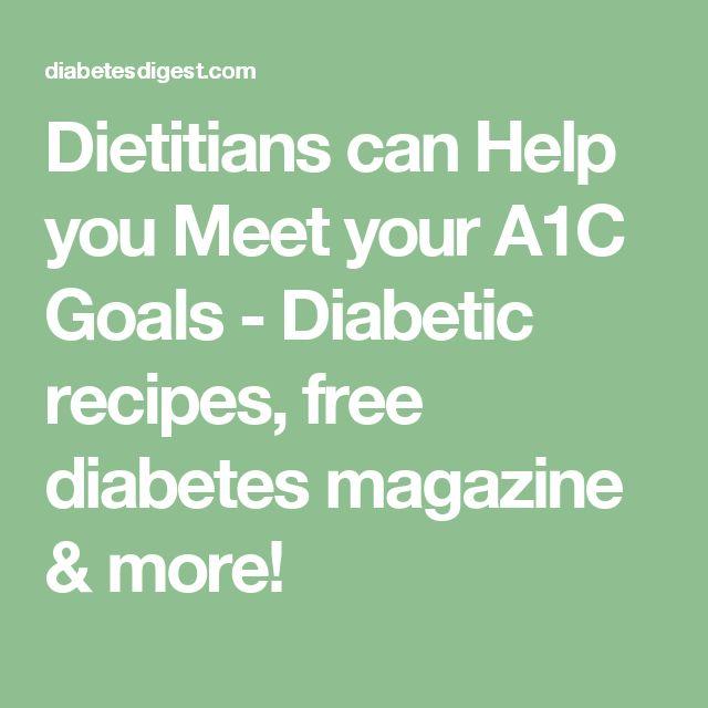 Dietitians can Help you Meet your A1C Goals - Diabetic recipes, free diabetes magazine & more!
