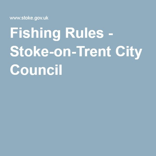 Fishing Rules - Stoke-on-Trent City Council