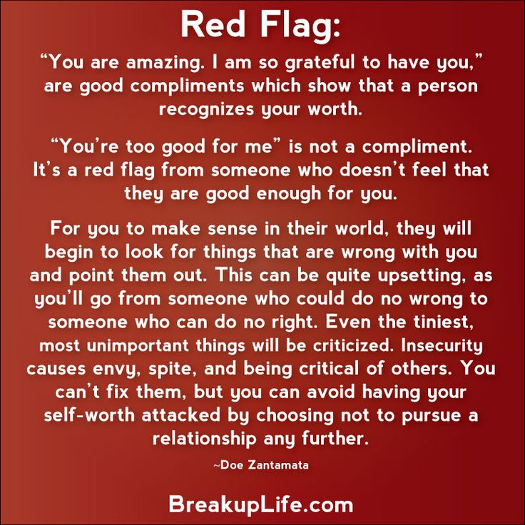 "Red Flag: ""You're too good for me."" He used to say this to me... if only I had known what it meant."