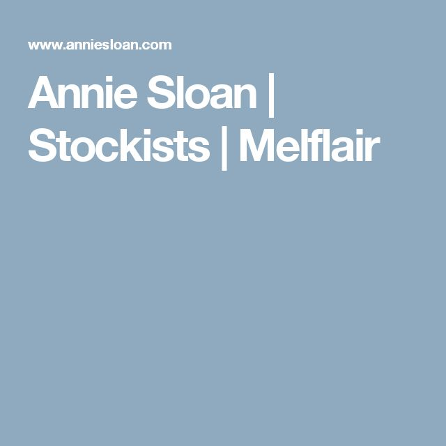 Annie Sloan | Stockists | Melflair