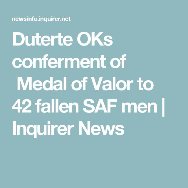 Duterte OKs conferment of  Medal of Valor to 42 fallen SAF men | Inquirer News