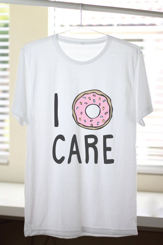 I Donut Care Shirt (but I do care about donuts)