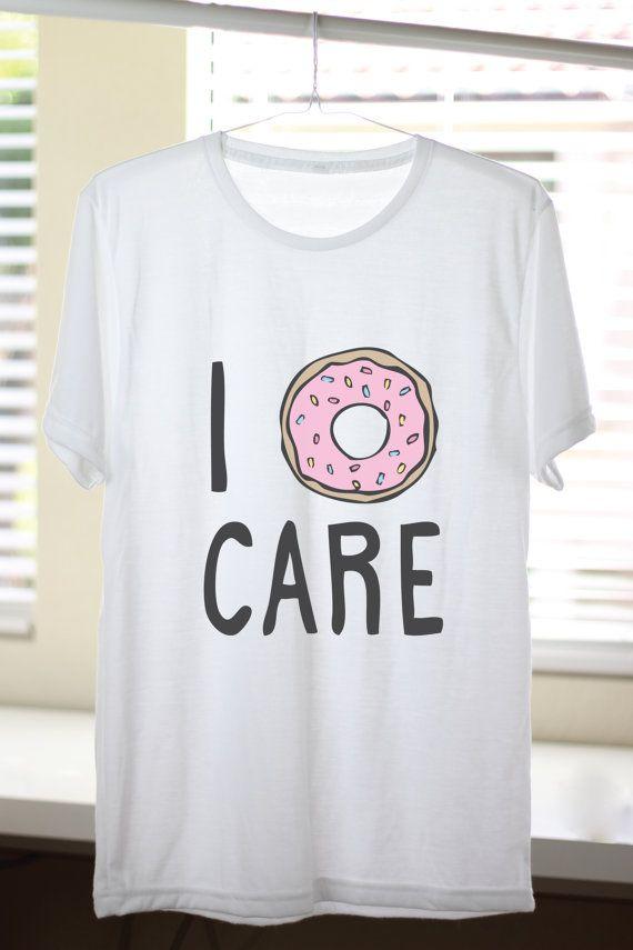 I Doughnut Care   I Donut Care   I Donut Care Shirt   Tumblr Shirt   Funny T Shirt   Donut Shirt   Fahion Tops   Street Style