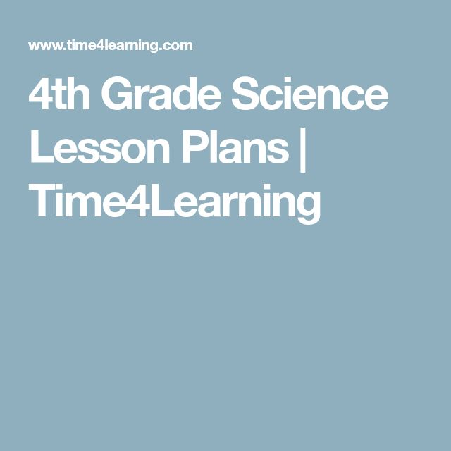 4th Grade Science Lesson Plans  | Time4Learning