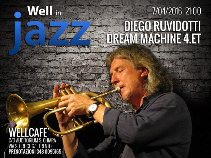 7 Aprile 2016 ore 21,00 Diego Ruvidotti DREAM MACHINE 4.ET WELLCAFE, c/o Auditorium S. Chiara - via Santa Croce 67 - TRENTO - Prenotazioni 348 0095165