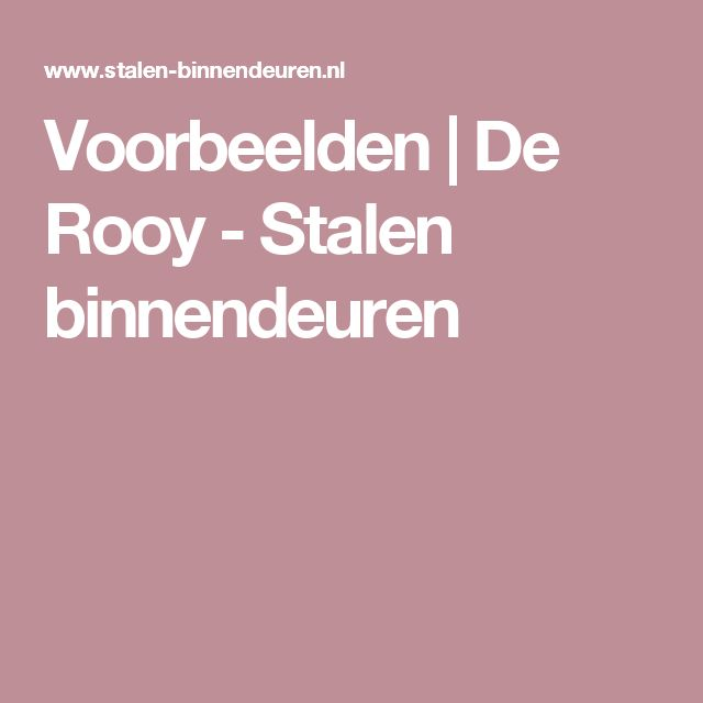 Voorbeelden | De Rooy - Stalen binnendeuren