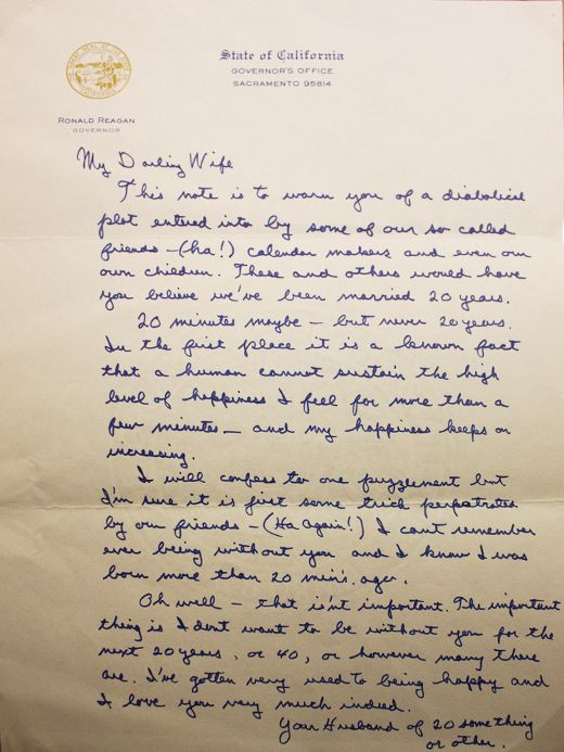 In 1952, Ronald Reagan and Nancy Davis married. In 1972, prior to their 20th anniversary, Reagan - then Governor of California - wrote the following letter to his wife.  Precious.
