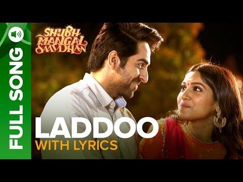 Laddoo - Full Song With Lyrics | Ayushmann Khurrana & Bhumi Pednekar | Mika Singh | Tanishk - Vayu - YouTube