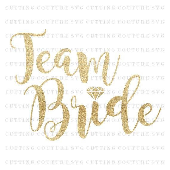 Bride Svg Cutting File Bachelorette Svg Team by CuttingCoutureSVG #svg #svgfiles #cutfiles #clipart #icon #download #scrapbook #silhouette #cricut #cameo #premade #bundle #stock #graphic #design #website #print #watercolor #watercolour #texture #hand #drawn #doodle #digital #blog #template #theme #bride #wedding #gold