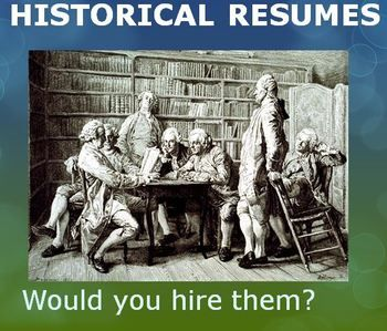 This is a group project perfect for any type of history class. Students in groups of 2-4 will choose an historical figure that they have studied in class, and then make a resume for that person as if he or she were applying for a job. For instance, Napoleon could apply to be the dictator of Europe.