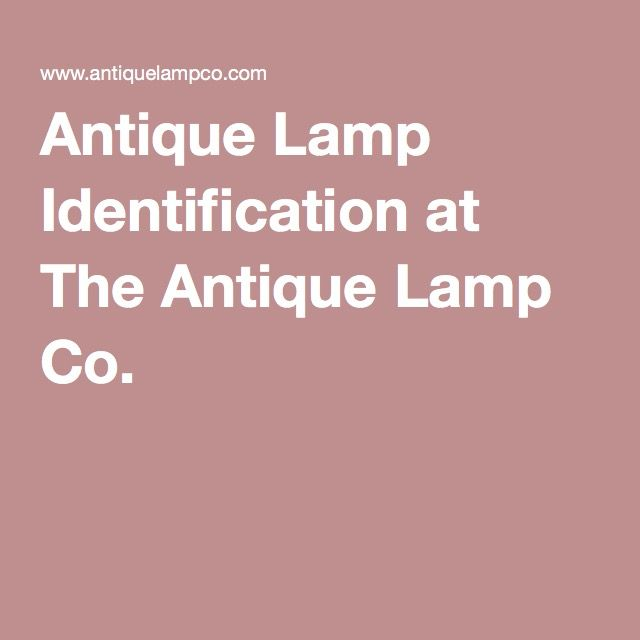 Antique Lamp Identification at The Antique Lamp Co ...