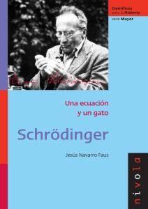 Una ecuación y un gato : Schrödinger / Jesús Navarro Faus  http://www.nivola.com/detalle_libro2.php?id=219==